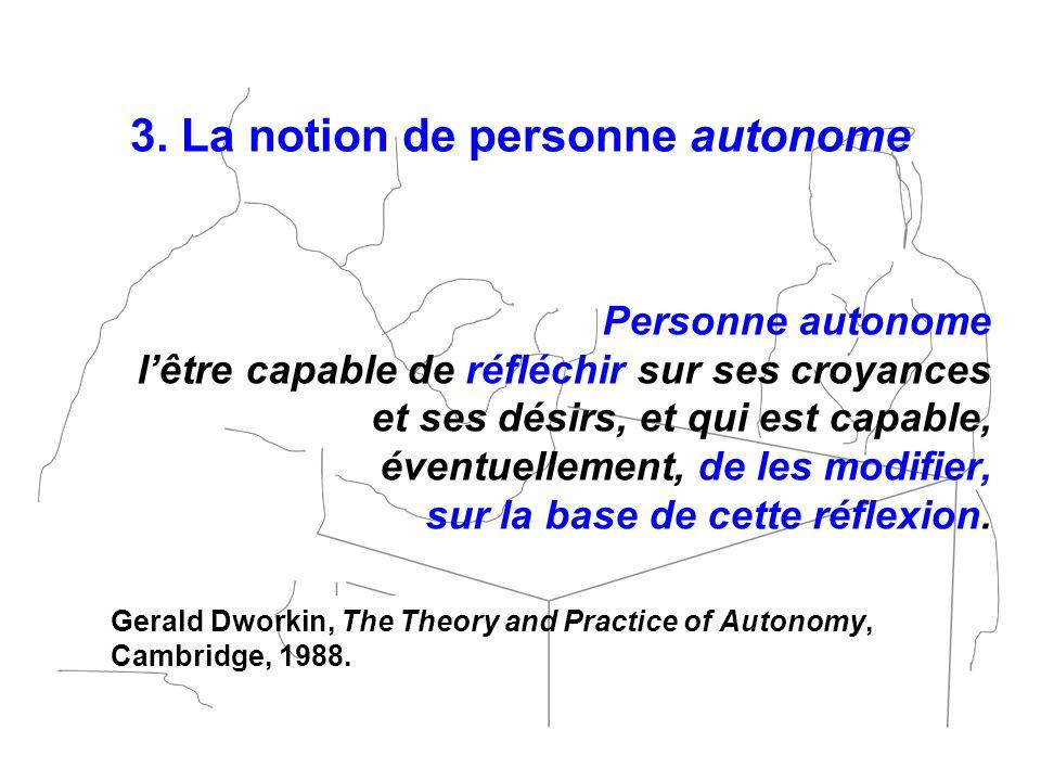 3. La notion de personne autonome
