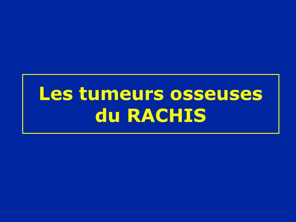 Les tumeurs osseuses du RACHIS