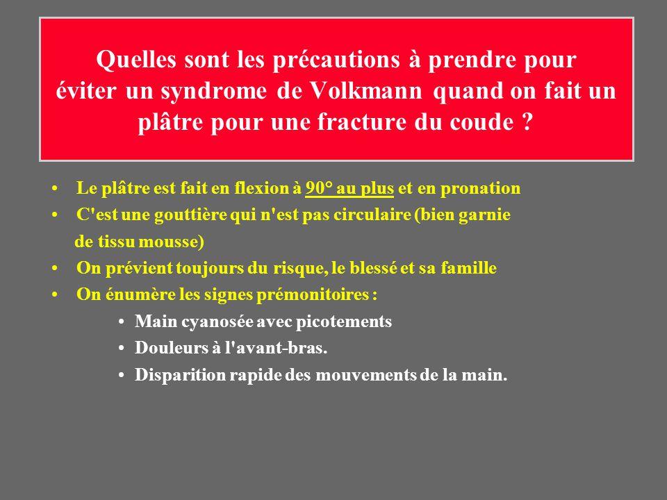 Quelles sont les précautions à prendre pour éviter un syndrome de Volkmann quand on fait un plâtre pour une fracture du coude