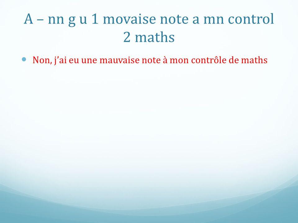 A – nn g u 1 movaise note a mn control 2 maths