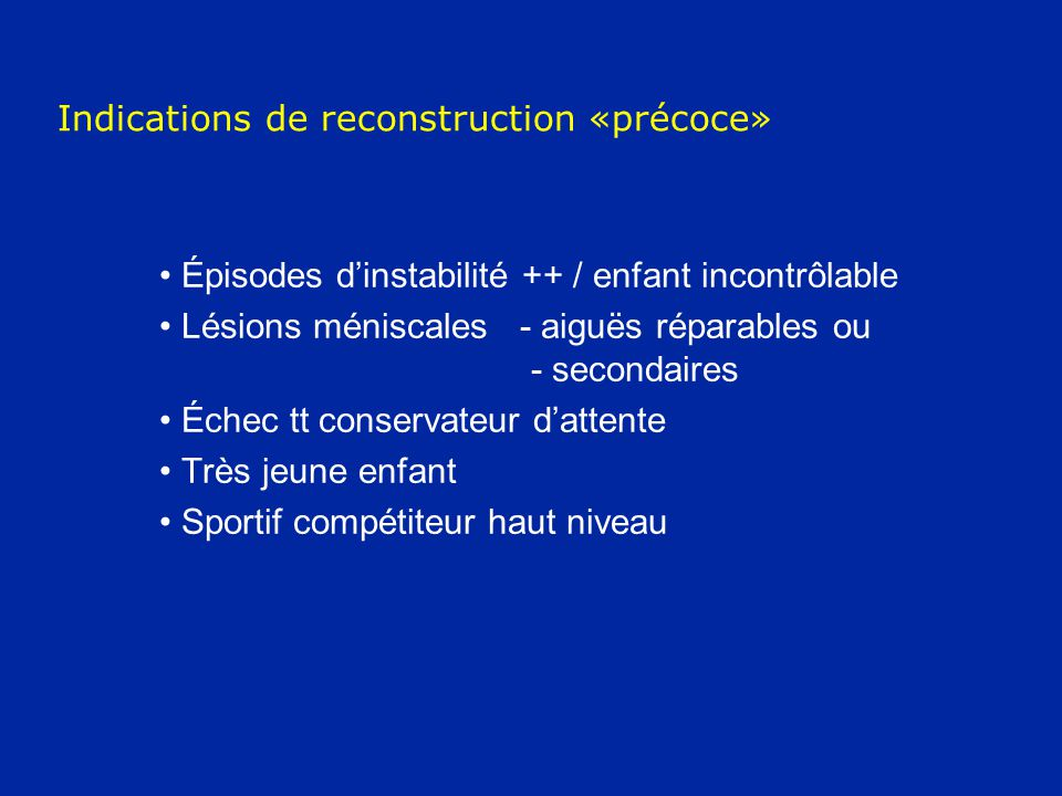 Indications de reconstruction «précoce»