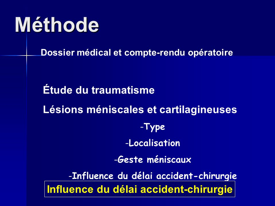 Méthode Étude du traumatisme Lésions méniscales et cartilagineuses