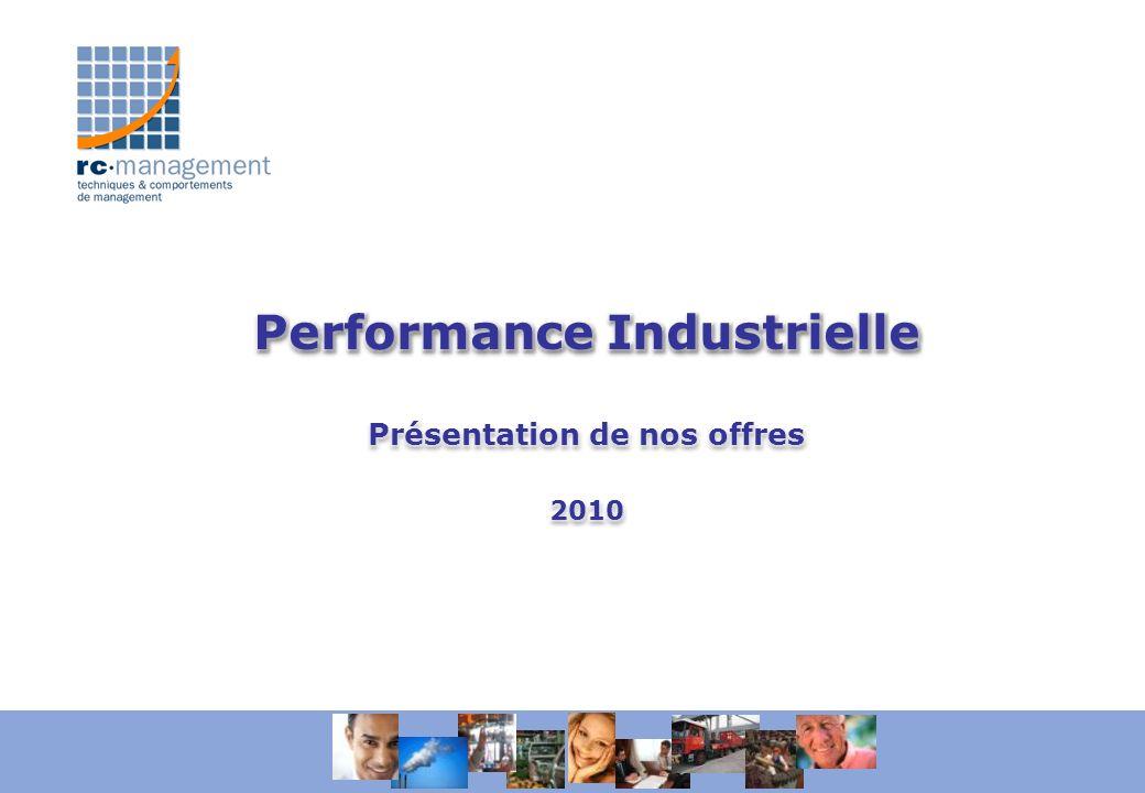 Performance Industrielle Présentation de nos offres 2010
