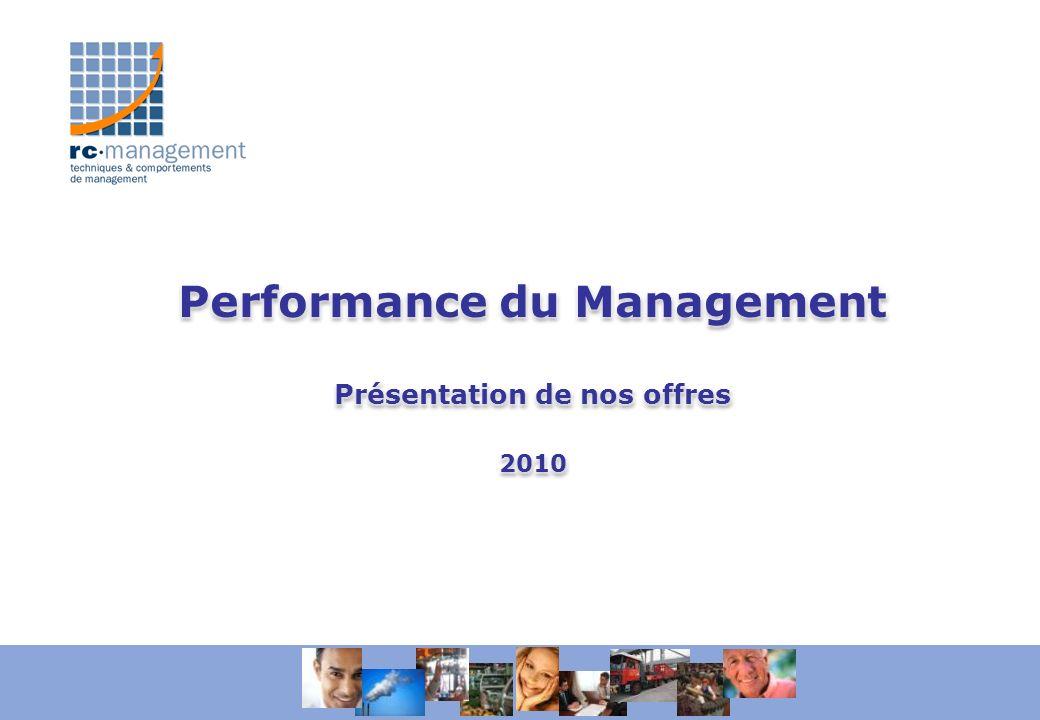 Performance du Management Présentation de nos offres 2010