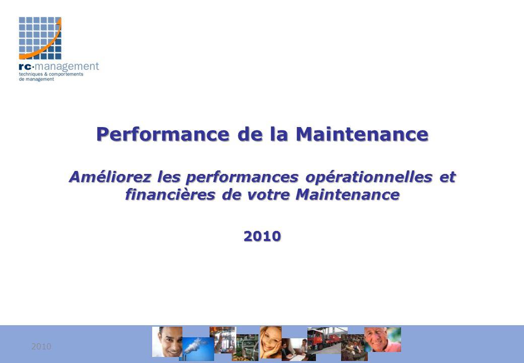 Performance de la Maintenance Améliorez les performances opérationnelles et financières de votre Maintenance