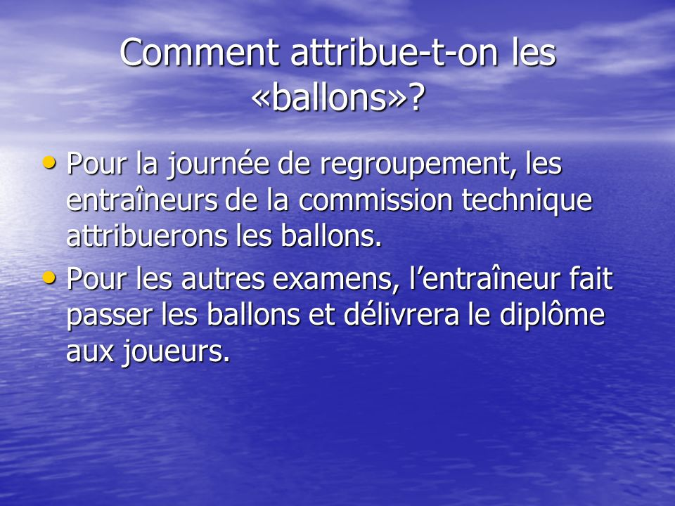 Comment attribue-t-on les «ballons»