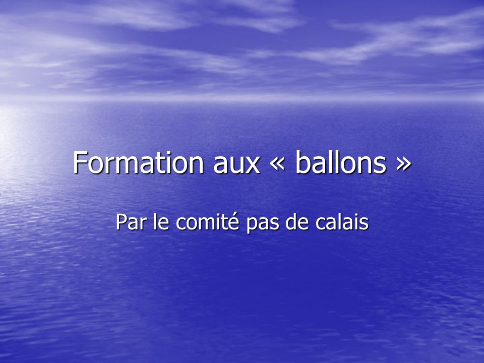 Formation aux « ballons »