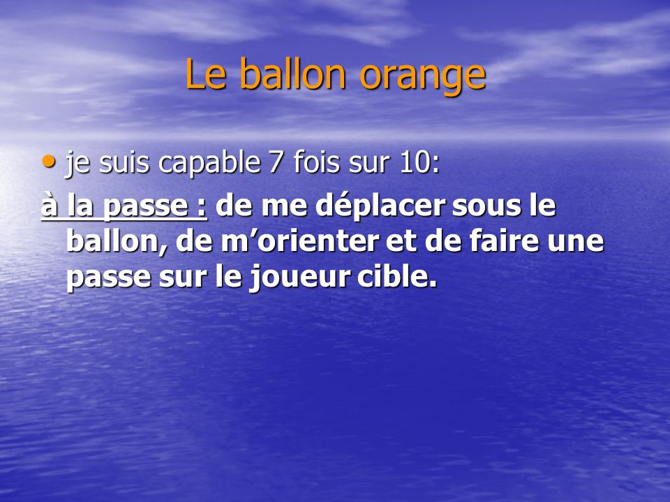 Le ballon orange je suis capable 7 fois sur 10: