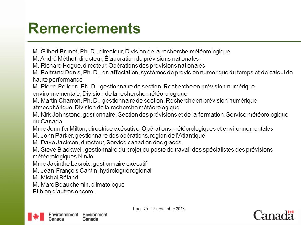 Remerciements M. Gilbert Brunet, Ph. D., directeur, Division de la recherche météorologique.