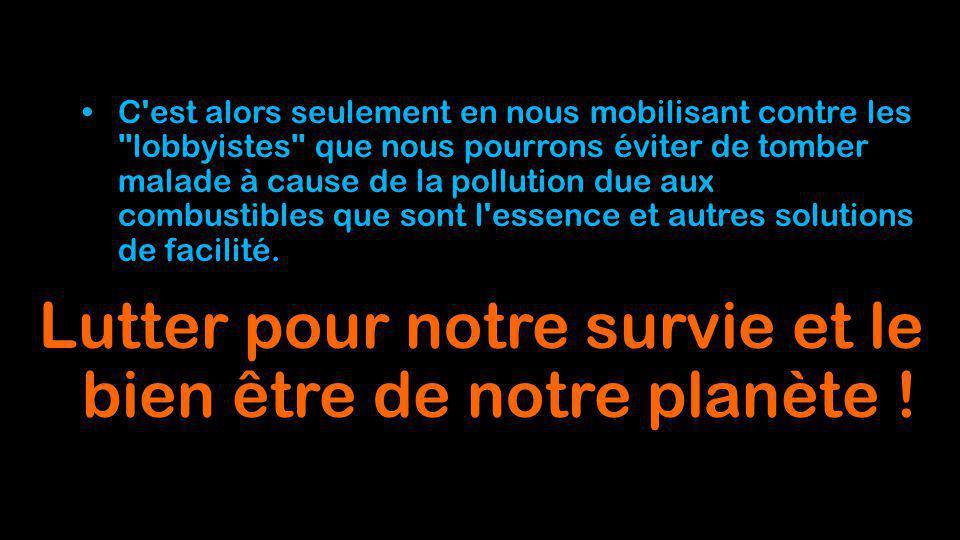 Lutter pour notre survie et le bien être de notre planète !