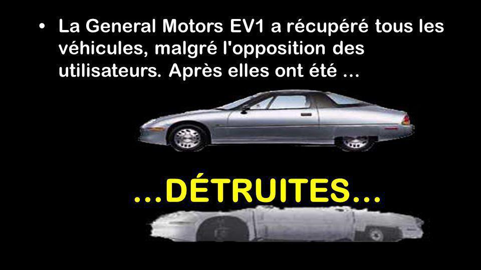 La General Motors EV1 a récupéré tous les véhicules, malgré l opposition des utilisateurs. Après elles ont été ...