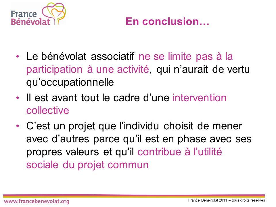 En conclusion… Le bénévolat associatif ne se limite pas à la participation à une activité, qui n'aurait de vertu qu'occupationnelle.