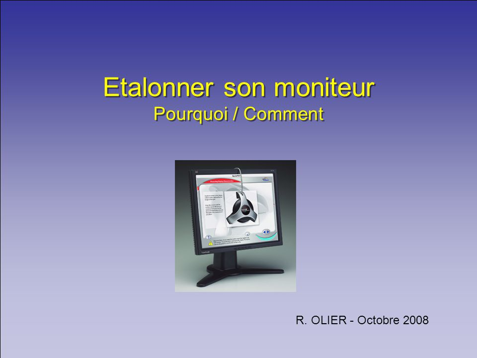 Etalonner son moniteur Pourquoi / Comment