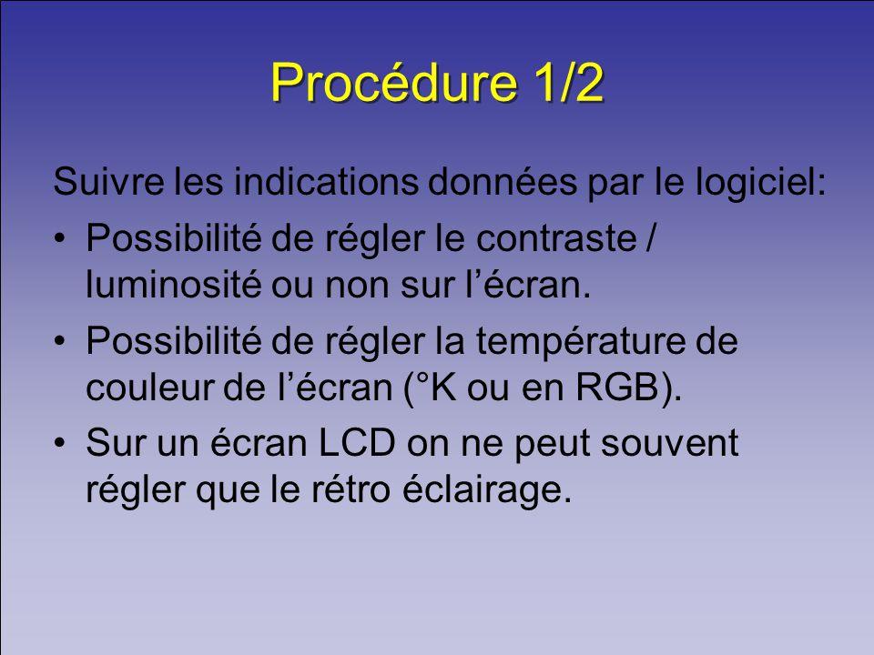 Procédure 1/2 Suivre les indications données par le logiciel: