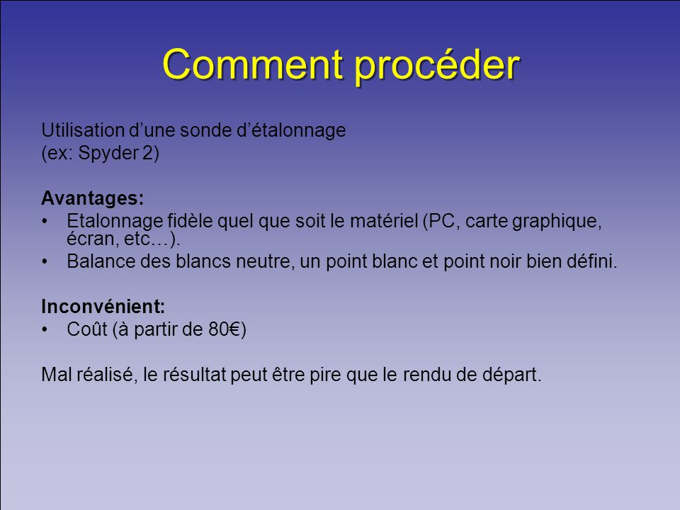 Comment procéder Utilisation d'une sonde d'étalonnage (ex: Spyder 2)