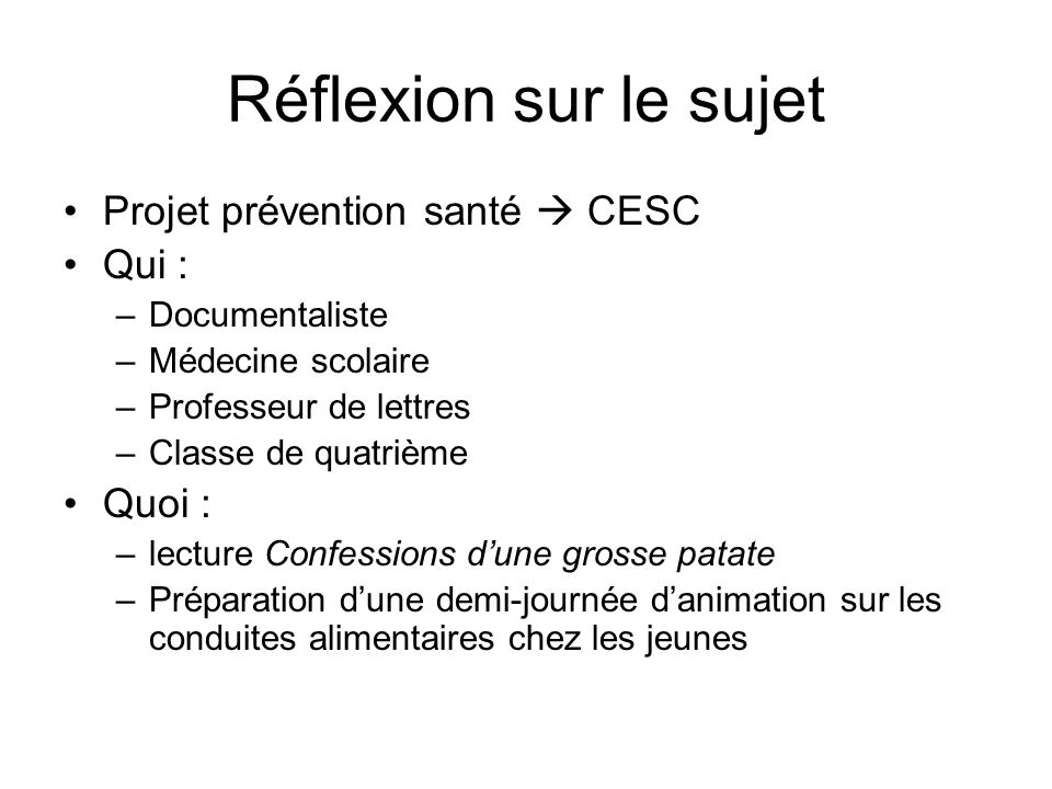 Réflexion sur le sujet Projet prévention santé  CESC Qui : Quoi :