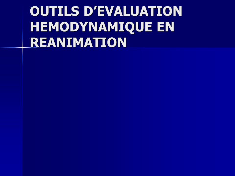OUTILS D'EVALUATION HEMODYNAMIQUE EN REANIMATION
