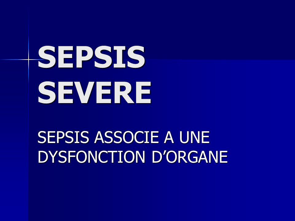 SEPSIS ASSOCIE A UNE DYSFONCTION D'ORGANE
