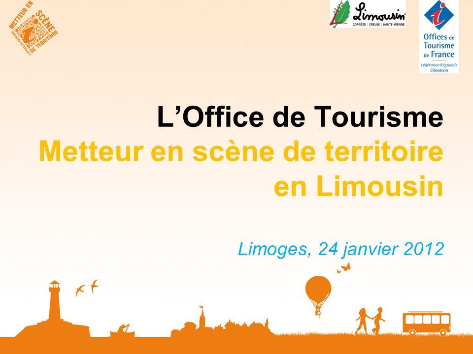 L'Office de Tourisme Metteur en scène de territoire en Limousin Limoges, 24 janvier 2012