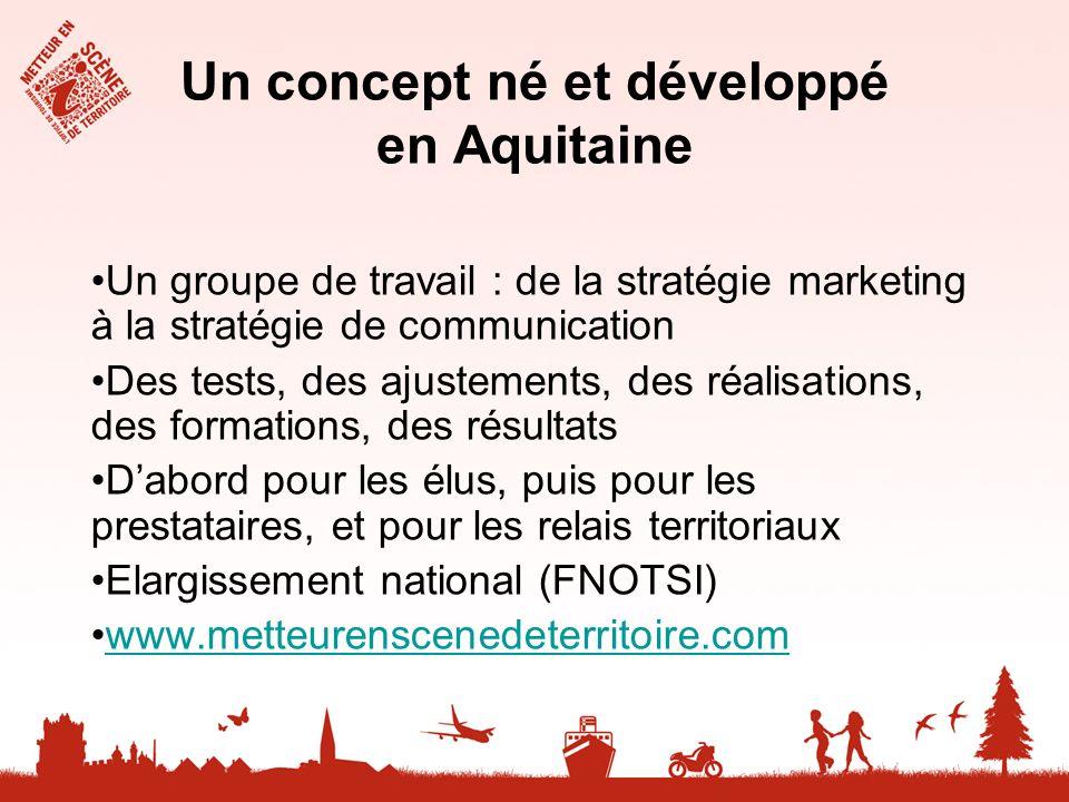 Un concept né et développé en Aquitaine