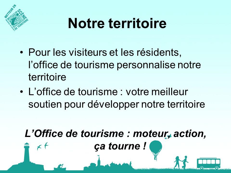 L'Office de tourisme : moteur, action, ça tourne !