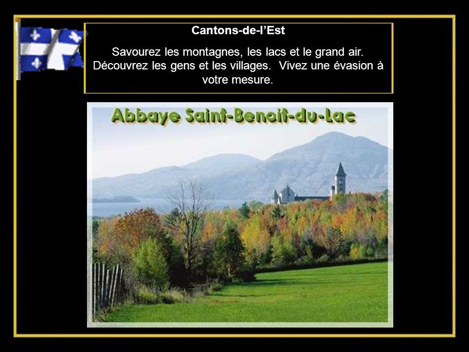 Cantons-de-l'Est Savourez les montagnes, les lacs et le grand air.