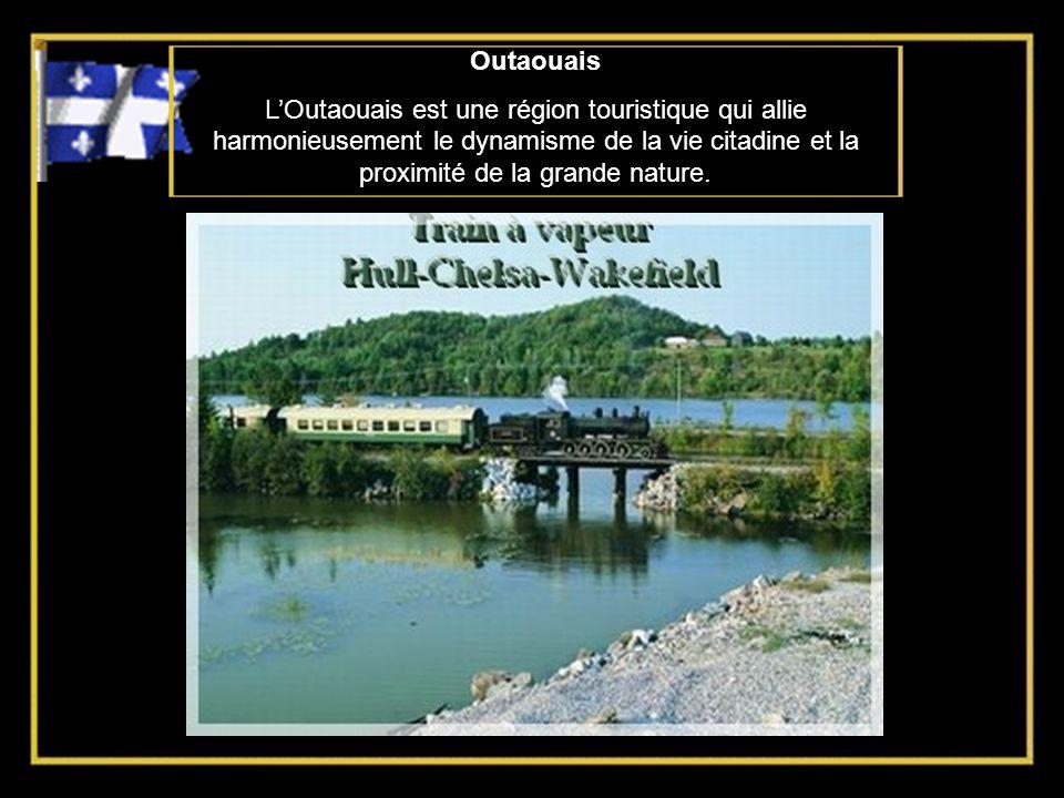 Outaouais L'Outaouais est une région touristique qui allie harmonieusement le dynamisme de la vie citadine et la proximité de la grande nature.