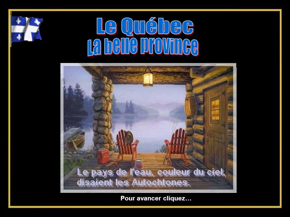 Le Québec La belle province Pour avancer cliquez…