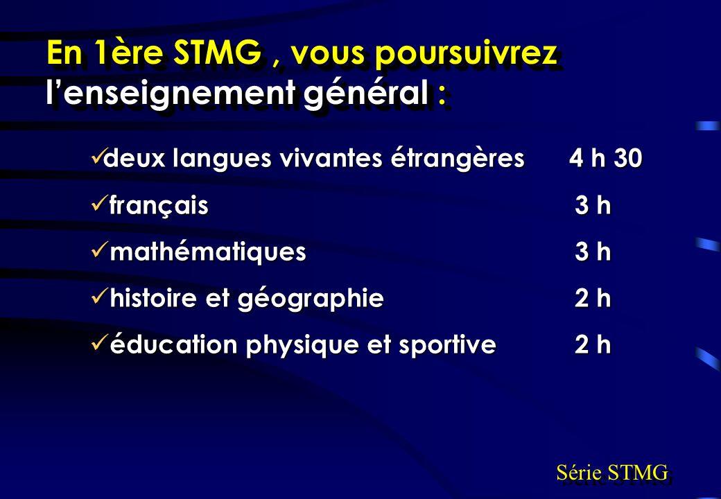 En 1ère STMG , vous poursuivrez l'enseignement général :