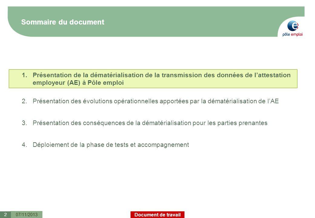 Sommaire du documentPrésentation de la dématérialisation de la transmission des données de l'attestation employeur (AE) à Pôle emploi.