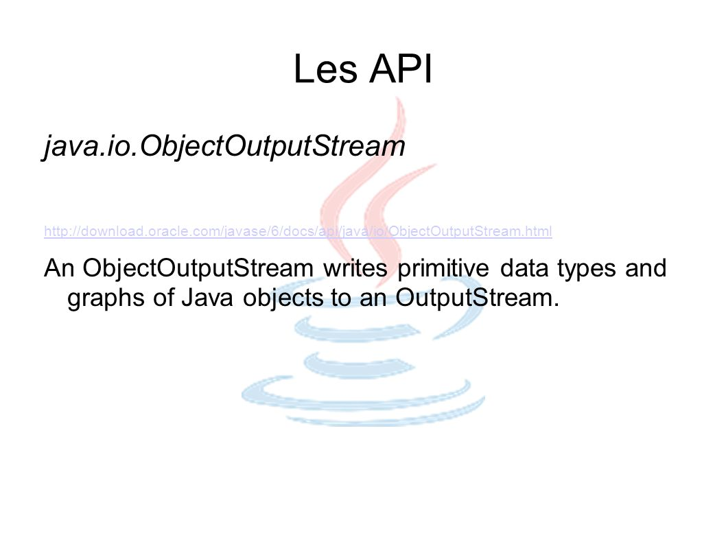 Les API java.io.ObjectOutputStream