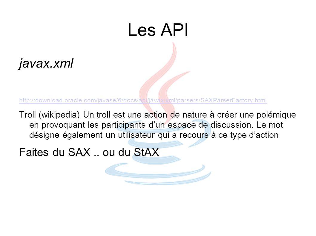 Les API javax.xml Faites du SAX .. ou du StAX