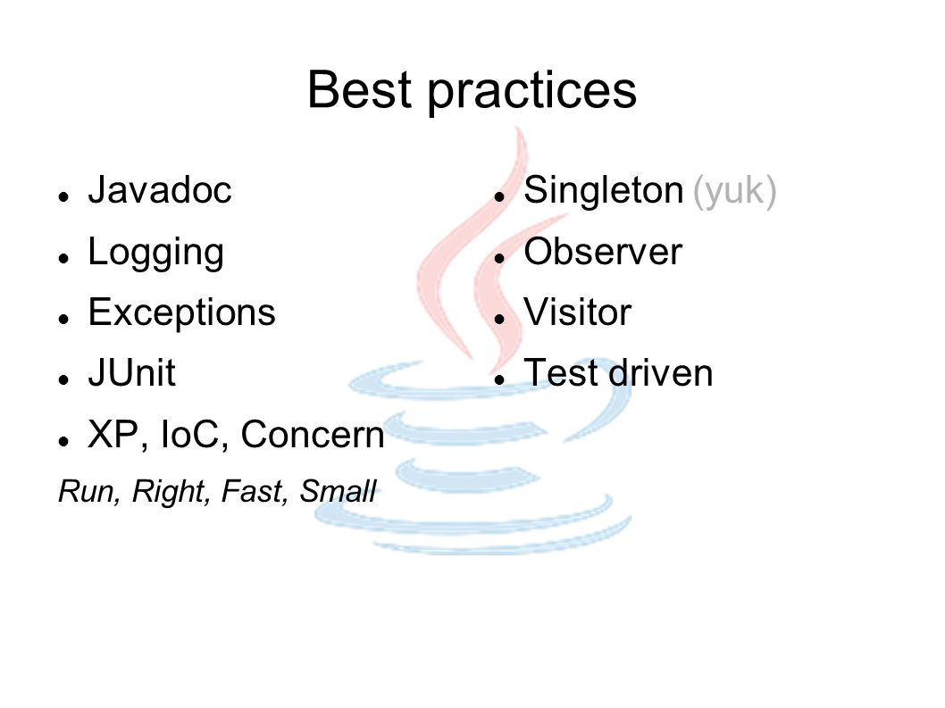 Best practices Javadoc Logging Exceptions JUnit XP, IoC, Concern