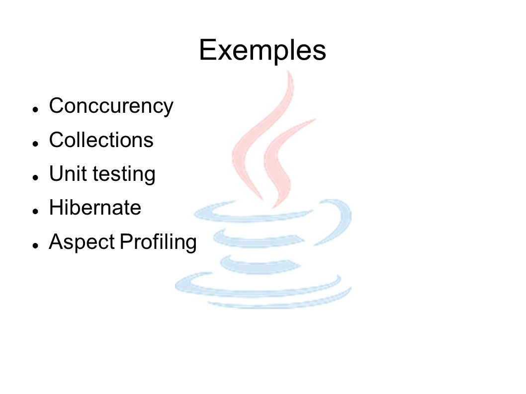 Exemples Conccurency Collections Unit testing Hibernate
