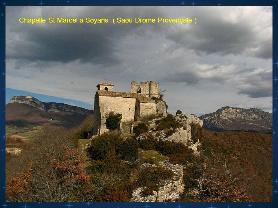 Chapelle St Marcel a Soyans ( Saou Drome Provençale )