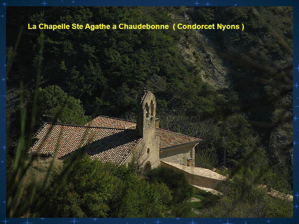La Chapelle Ste Agathe a Chaudebonne ( Condorcet Nyons )