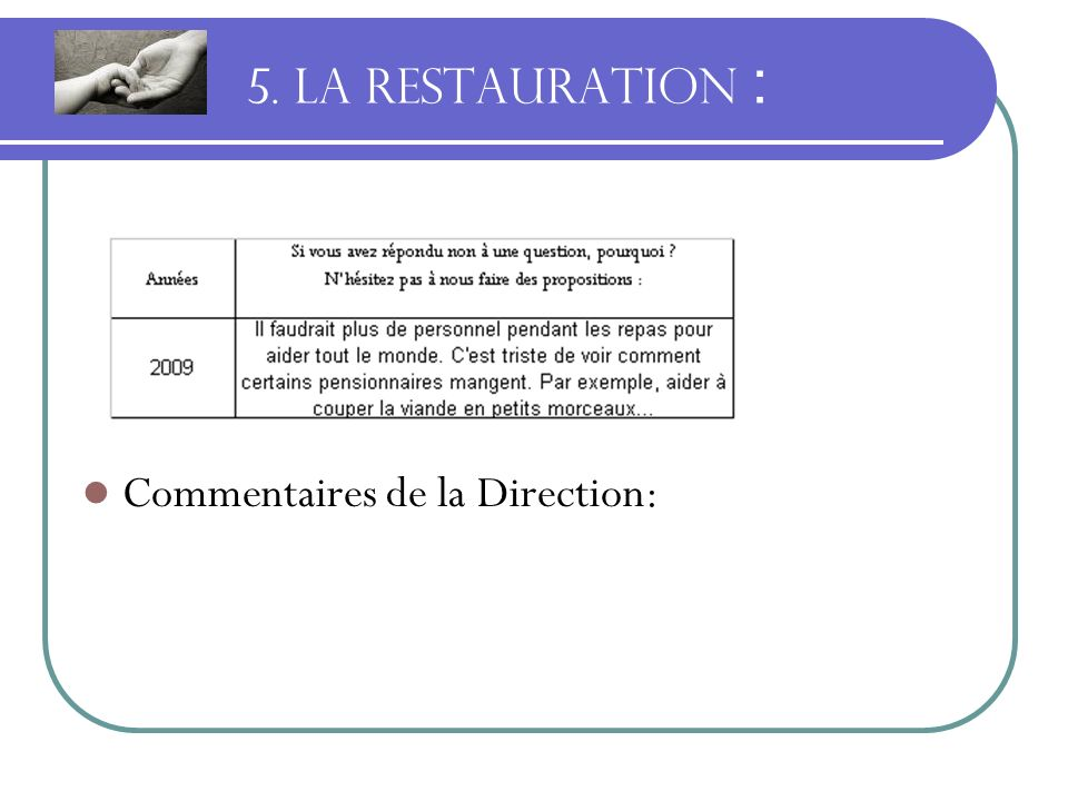 5. LA RESTAURATION : Commentaires de la Direction: