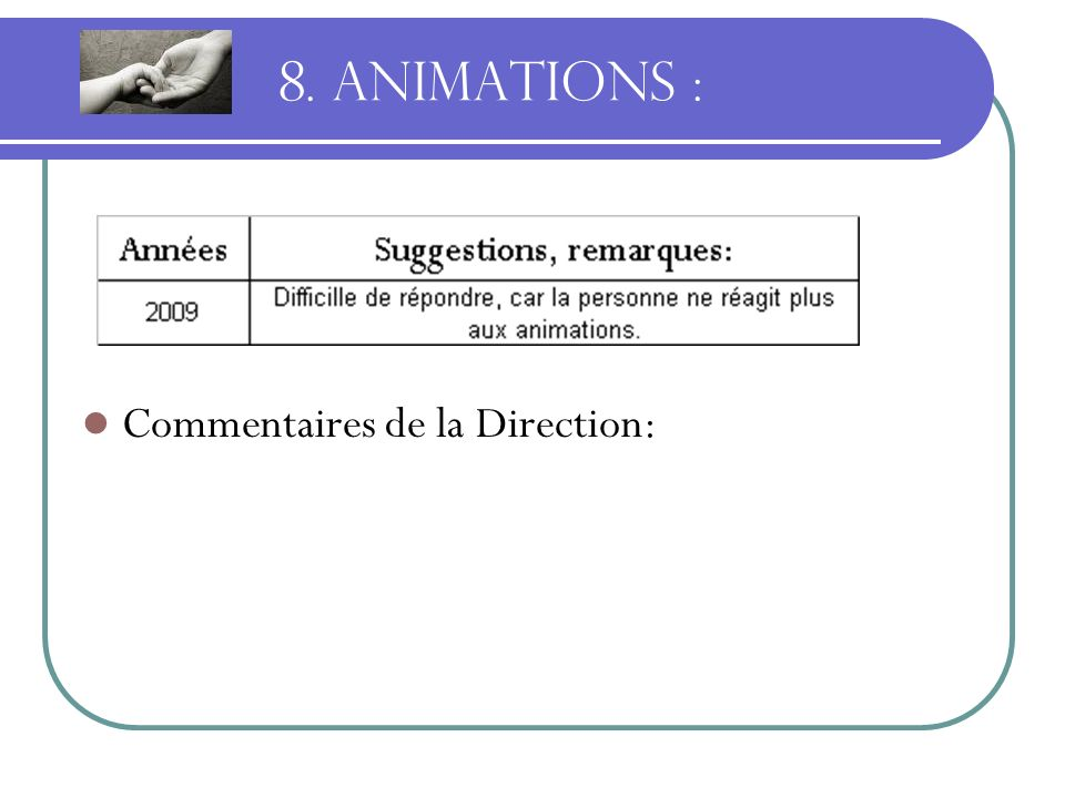8. ANIMATIONS : Commentaires de la Direction: