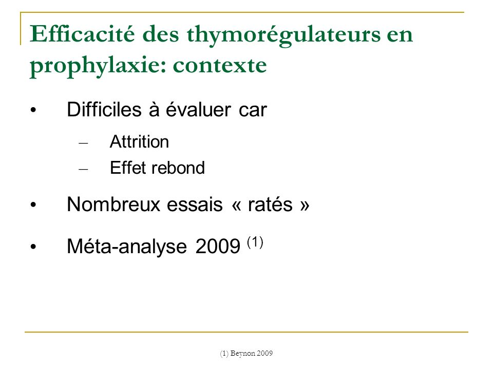 Efficacité des thymorégulateurs en prophylaxie: contexte