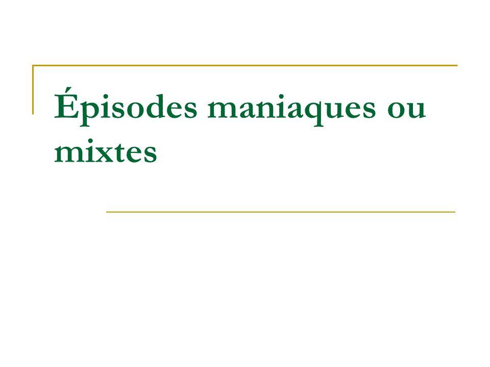 Épisodes maniaques ou mixtes