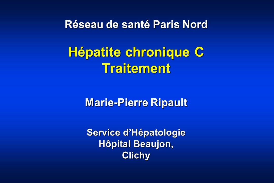 Réseau de santé Paris Nord Hépatite chronique C Traitement Marie-Pierre Ripault Service d'Hépatologie Hôpital Beaujon, Clichy