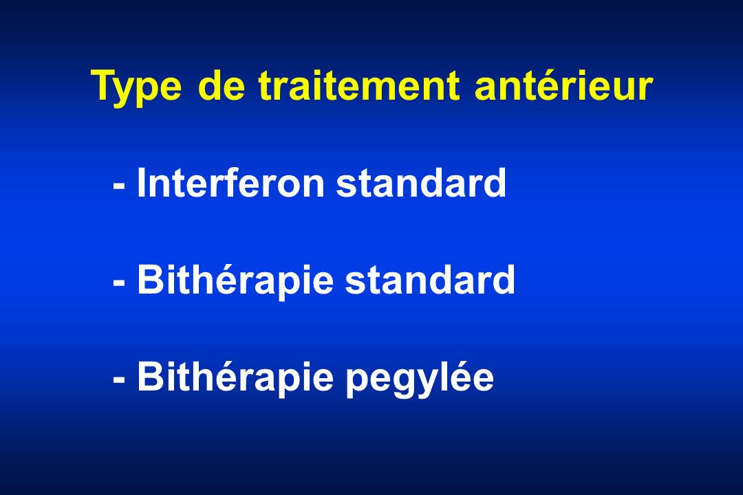 Type de traitement antérieur