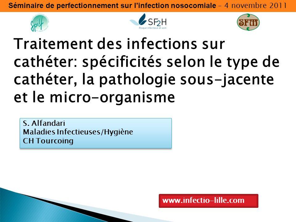 Séminaire de perfectionnement sur l infection nosocomiale – 4 novembre 2011