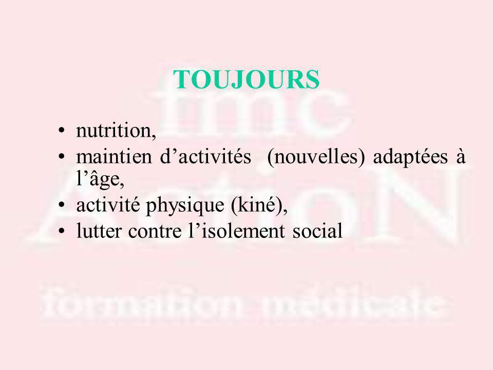 TOUJOURS nutrition, maintien d'activités (nouvelles) adaptées à l'âge,