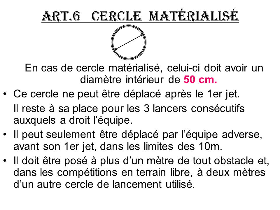 ART.6 Cercle matérialisé