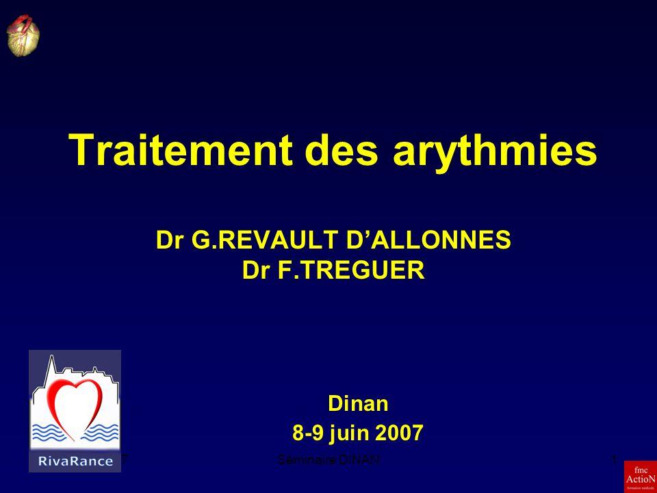 Traitement des arythmies Dr G.REVAULT D'ALLONNES Dr F.TREGUER
