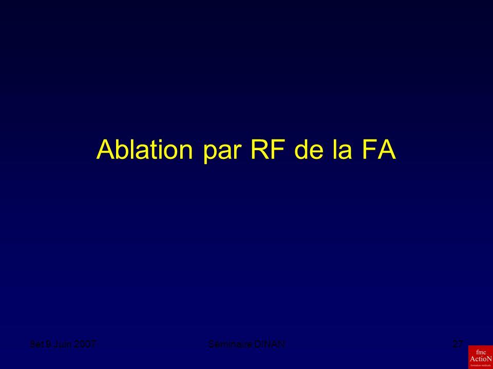 Ablation par RF de la FA 8et 9 Juin 2007 Séminaire DINAN