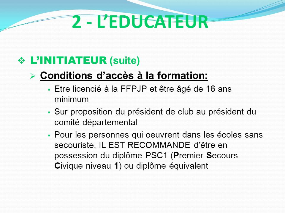 2 - L'EDUCATEUR L'INITIATEUR (suite)