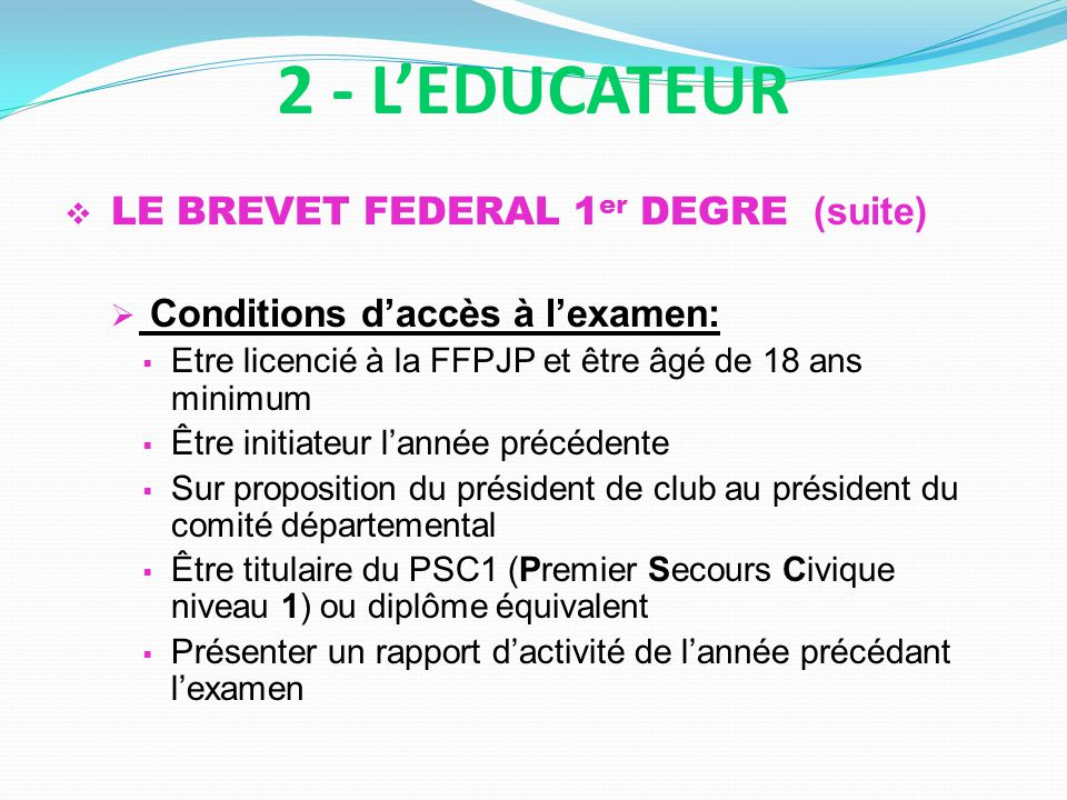 2 - L'EDUCATEUR Conditions d'accès à l'examen: