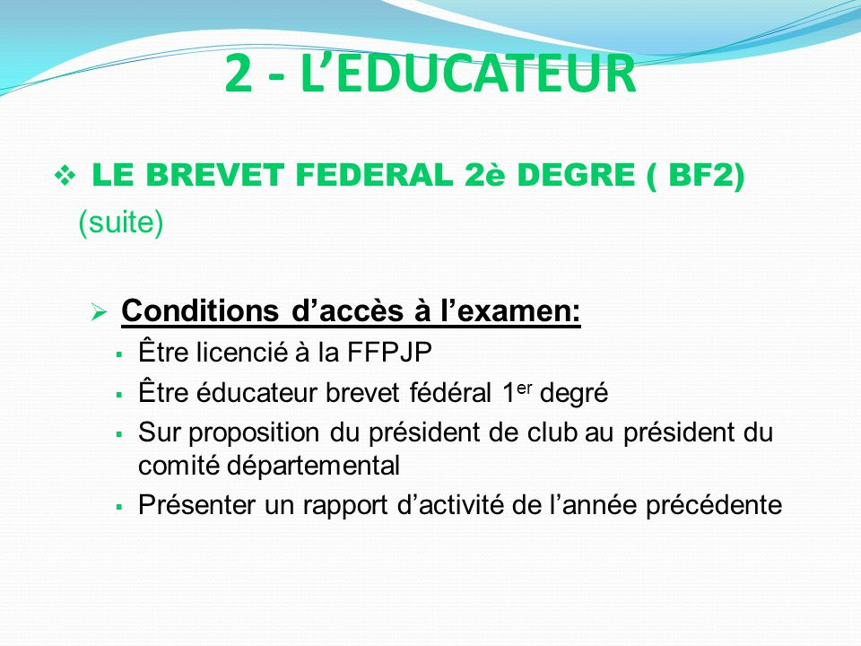 2 - L'EDUCATEUR LE BREVET FEDERAL 2è DEGRE ( BF2) (suite)